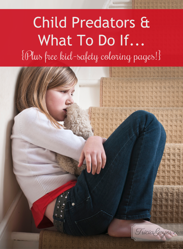 Kimberly Rae shares how to recognize and avoid places and situations with child predators. Learn more on Tricia Goyer's blog and download FREE kid-safety coloring pages