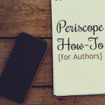Periscope How-To for Authors