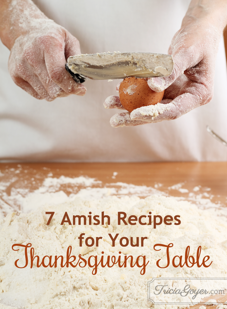 7 amish recipes for your thanksgiving table. triciagoyer.com