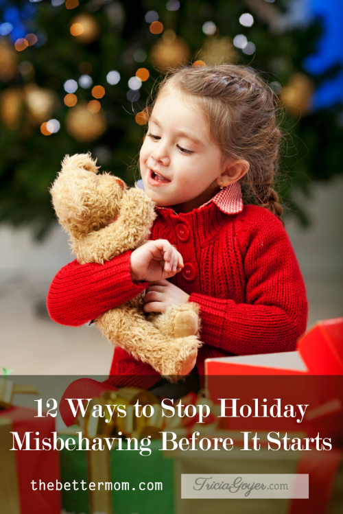 Tricia Goyer shares 12 ways to stop holiday misbehaving before it starts