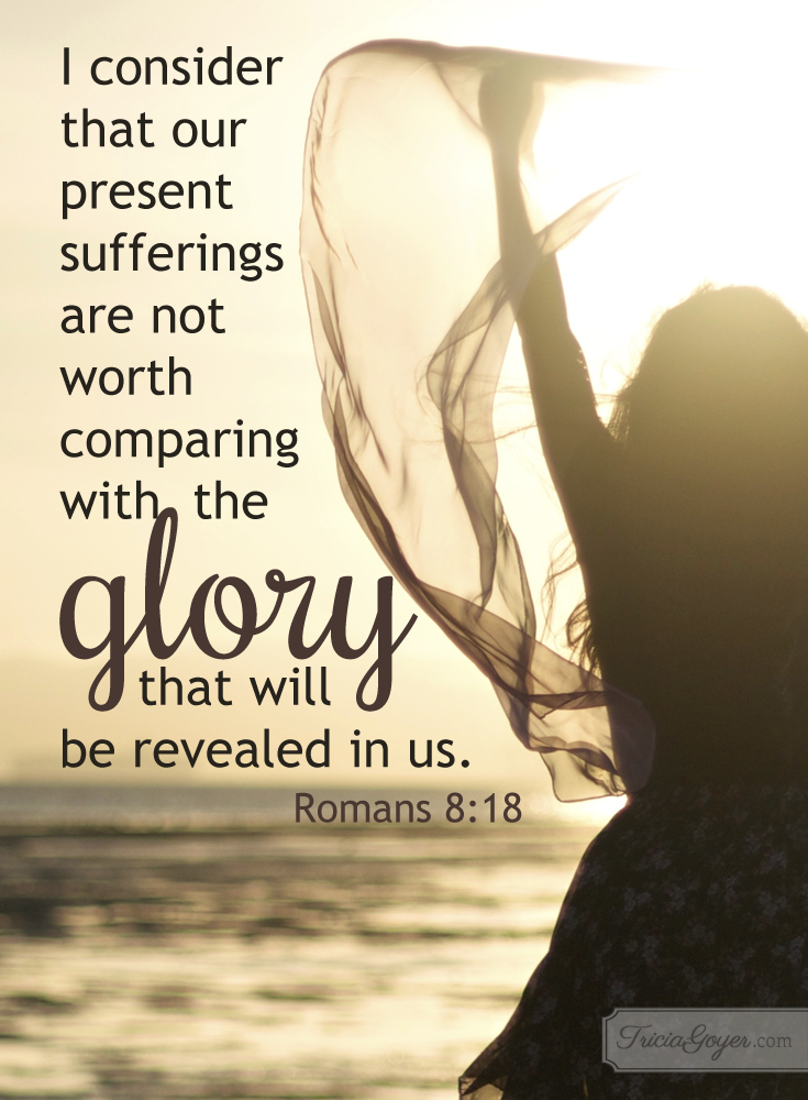 Hope of Future Glory | Romans 8:18 - Tricia Goyer