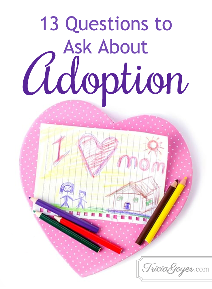 13 questions to ask about adoption. triciagoyer.com