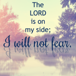 I Will Not Fear | Psalm 118:5-6
