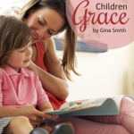 5 Ways to Show Your Children Grace by Gina Smith {Plus a Giveaway!}
