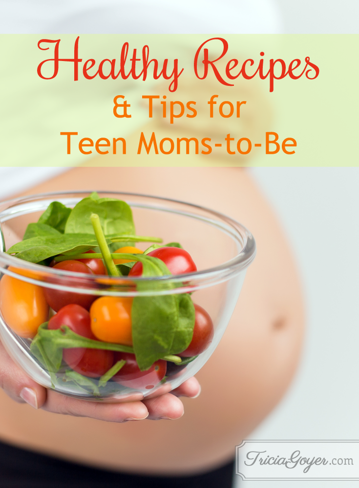 healthy recipes and tips for teen moms-to-be