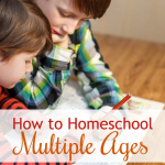 How to Homeschool Multiple Ages