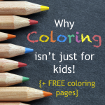 Why Coloring Isn't Just for Kids {+ FREE coloring pages}