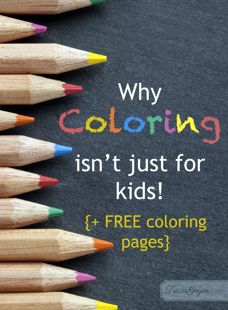 Why coloring isn't just for kids - plus free coloring pages! triciagoyer.com