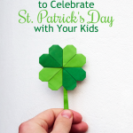 3 Meaningful Ways to Celebrate St. Patrick's Day with Your Kids by Jennifer Deibel {+ giveaway}