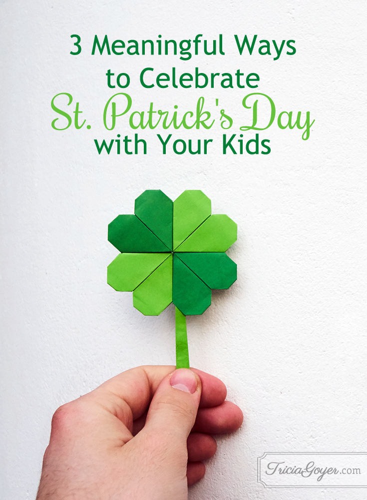 3 meaningful ways to celebrate st patrick's day with your kids