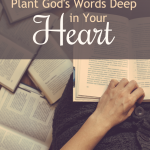 Plant God's Words Deep in Your Heart