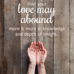 Love May Abound   Philippians 1:6