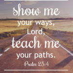 Your Ways | Psalm 25:4-5