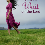 How to Wait on the Lord