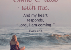 Come & Talk with Me | Psalm 27:7-10