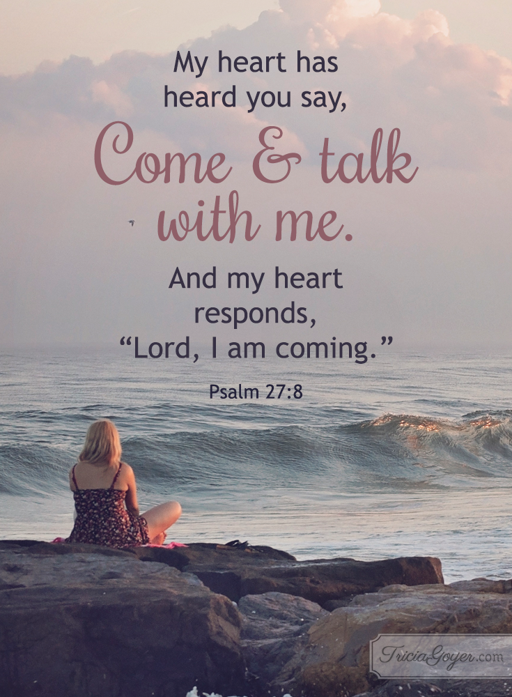 Come and talk with me Psalm 27