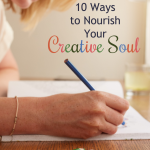 10 Ways to Nourish Your Creative Soul + Printable & Giveaway {by Sarah Humphrey}