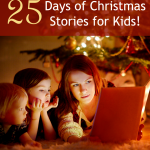 25 Days of Christmas Stories for Kids!