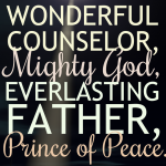Wonderful Counselor | Isaiah 9:6