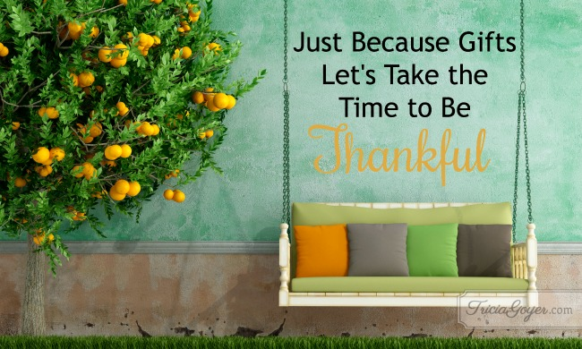 Just Because Gifts . . . Let's Take the Time to be thankful