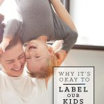 Why It's OK To Label Our Kids