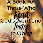 A Book For Those Who Read God's Word and Long to Obey!