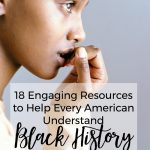 18 Engaging Resources to Help Every American Understand Black History