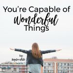Hope For Women … you're capable of wonderful things | Angelia White