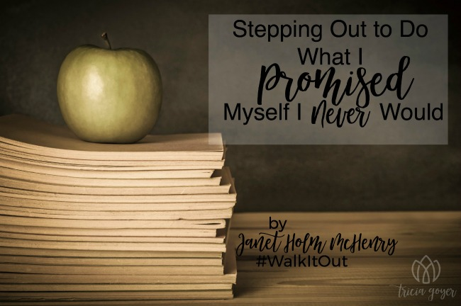 Walk it out story stepping out to do what i promised myself i never would Janet Holm McHenry