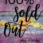 Walk it Out Stories: 100% Sold Out | Robin Lee Hatcher