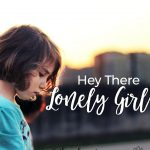 Walk it Out Stories: Hey There Lonely Girl | Kathy Schwanke