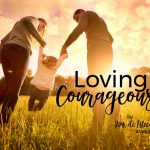 Walk it Out Stories: Loving Courageously | Kim de Blecourt