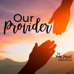 Walk it Out Stories: Our Provider | Pam Farrel