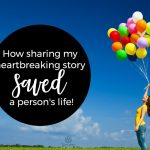 How sharing my heartbreaking story SAVED a person's life—still humbled