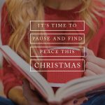 It's Time to Pause and Find Peace This Christmas