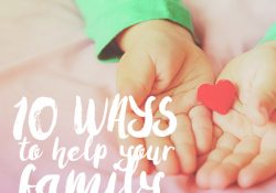 10 Ways to Help Your Family Fill February With Love