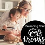 Homeschool Basics: Balancing Your Own Goals and Dreams