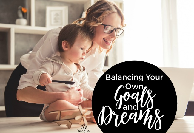 balancing your own goals and dreams