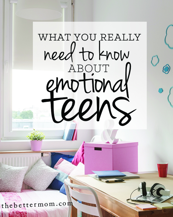 what you really need to know about emotional teens