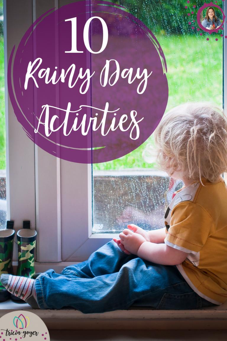 10 Rainy Day Activities - Tricia Goyer
