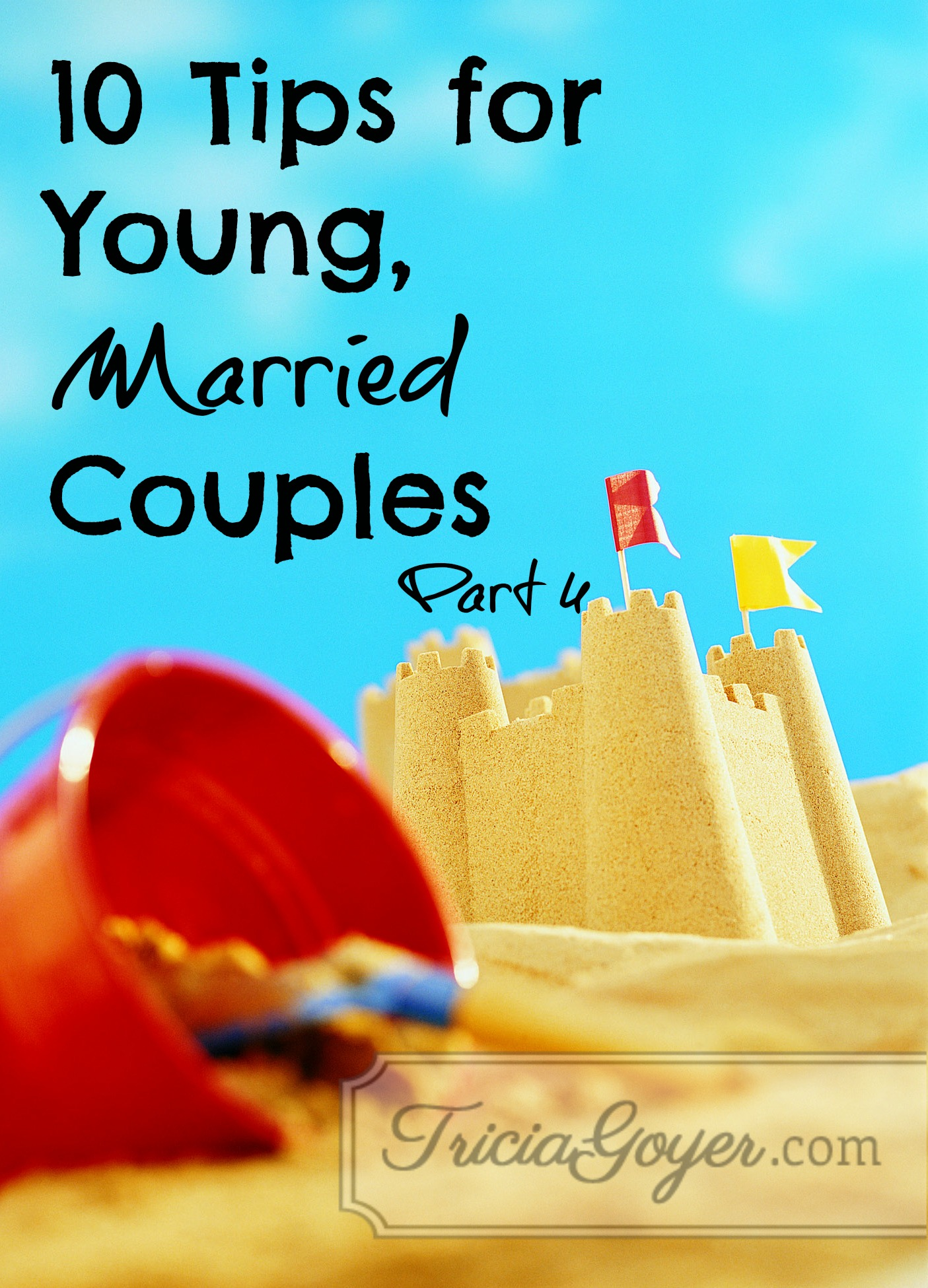 Tips for Young, Married Couples, Part 4