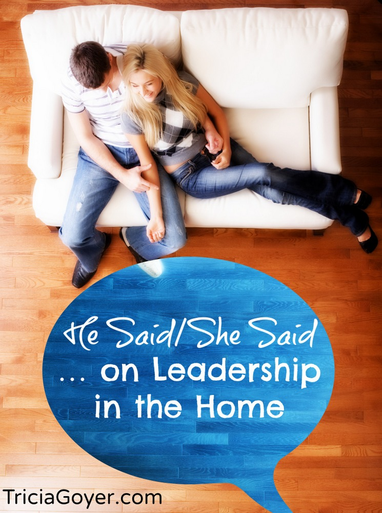 He Said/She Said . . . on Leadership in the Home