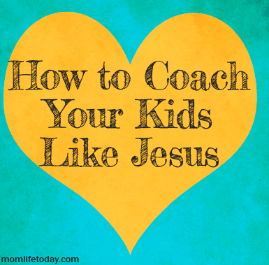 How to Coach Your Kids Like Jesus