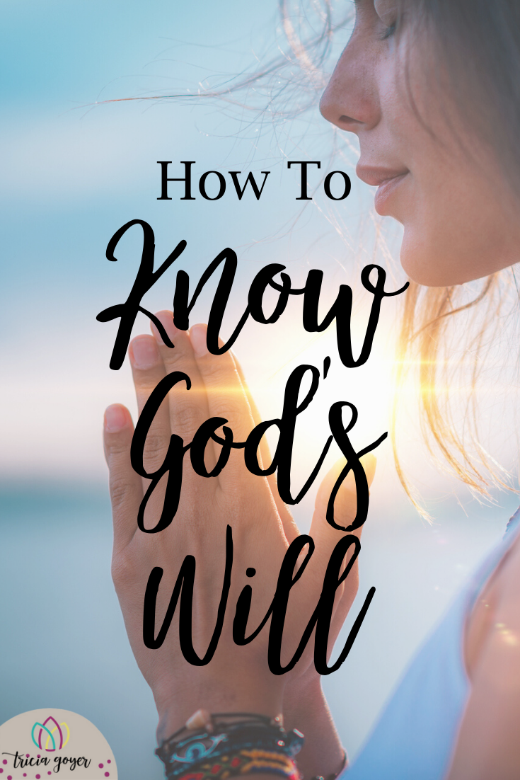 Tricia Goyer shares wisdom for how to know God's Will