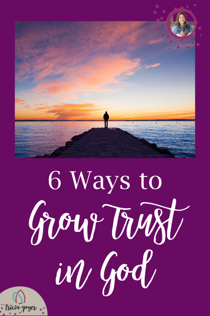Tricia Goyer shares 6 Ways to Grow Trust in God