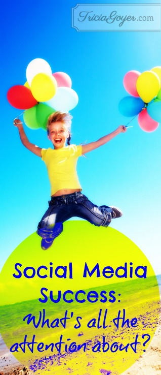 Social Media Success: What's All the Attention About?