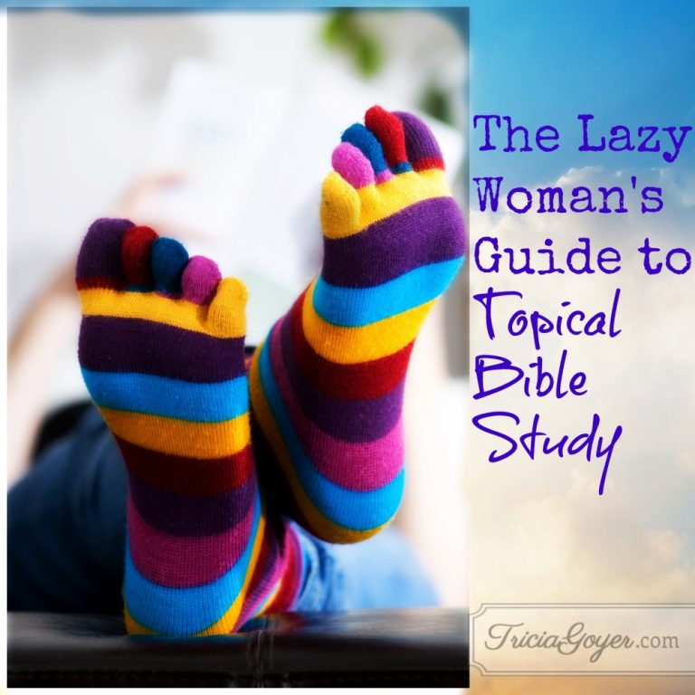 The Lazy Woman's Guide to Topical Bible Study