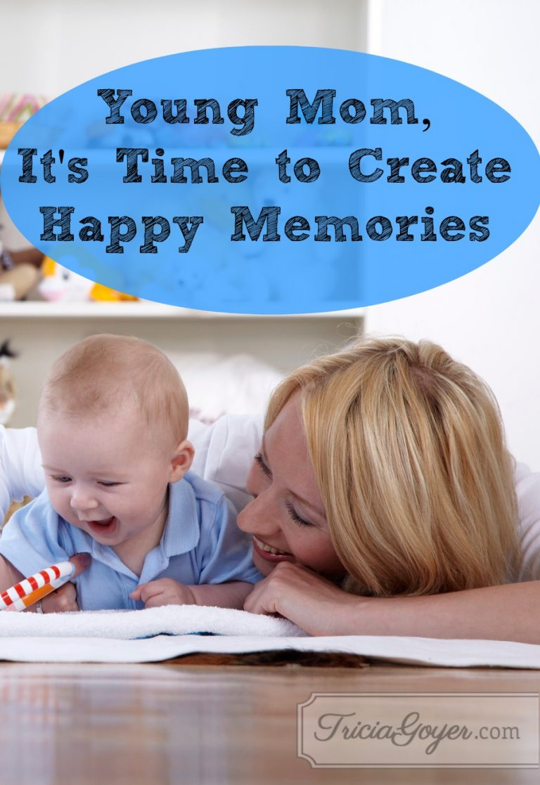 Young Mom, It's Time to Create Happy Memories