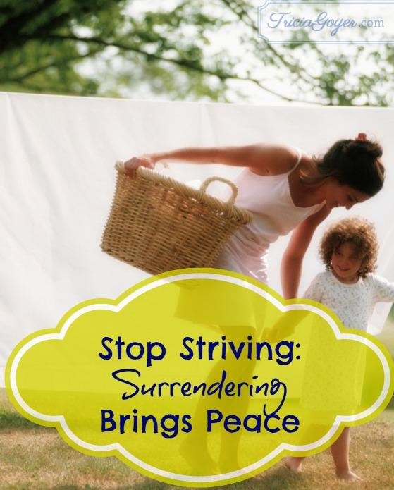 Stop Striving: Surrendering Brings Peace
