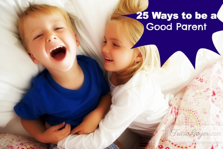 25 Ways to be a Good Parent